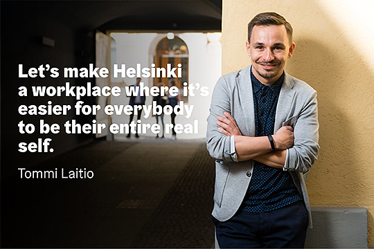 """Let's make Helsinki a workplace where it's easier for everybody to be their entire real self."" - Tommi Laitio"